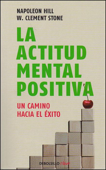 La Actitud Mental Positiva - Napoleon Hill